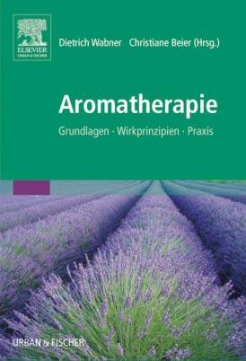 Aromatherapie-Grundlagen,-Wirkprinzipien,-Praxis